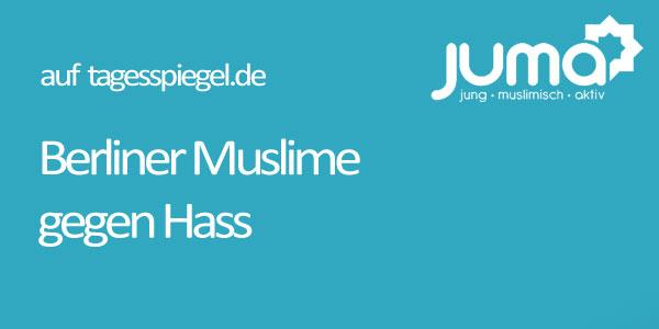 Nach den Terrorattacken von Paris engagieren sich junge Berliner Muslime für Verständigung, für Gemeinsamkeiten, gegen Vorurteile – beim Projekt Juma.
